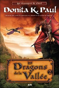 Les chroniques de Chiril tome 2 les dragons de la vallée