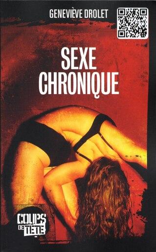 Le sexe chronique by Geneviève Drolet