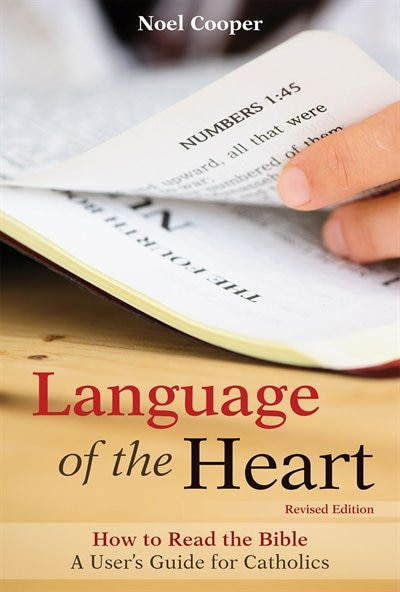 Language Of The Heart (revised Edition): How to Read the Bible by Noel Cooper