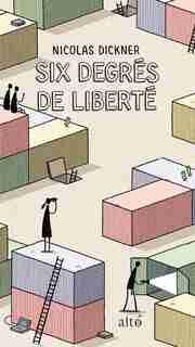 Six degrés de liberté by Nicolas Dickner