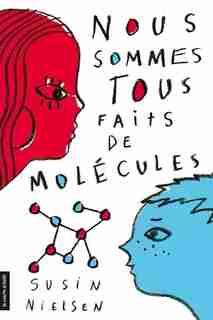 Nous sommes tous fait de molécules de Susin Nielsen
