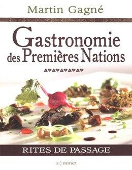 Book Gastronomie des premières nations Rites de passage by Martin Gagné