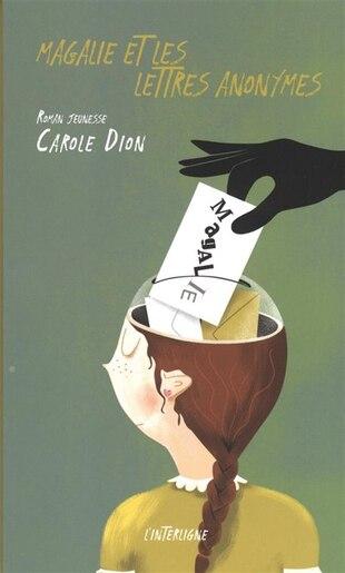 Magalie et les lettres anonymes by Carole Dion