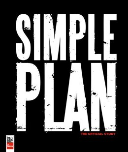 Book Simple Plan (english edition): The Official Story by Kathleen Lavoie