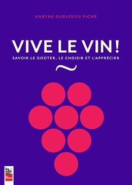 Book Vive le vin by Karine Duplessis Piché