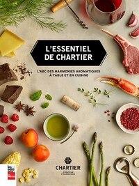 L'essentiel de Chartier: L'ABC des harmonies culinaires