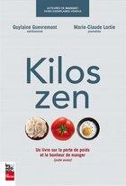 Kilos zen Un livre sur le poids et le bonheur de manger