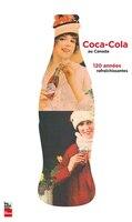Coca-Cola au Canada: 120 années rafraichissantes