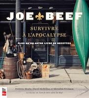 Joe Beef Survivre à l'apocalypse