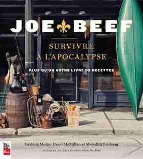 Joe Beef Survivre à l'apocalypse de David McMilan