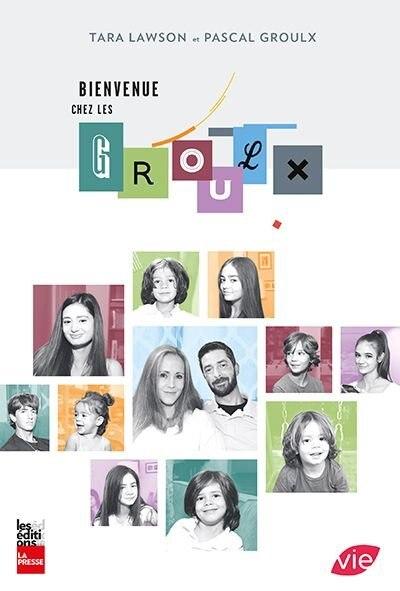 BIENVENUE CHEZ LES GROULX by TARA LAWSON