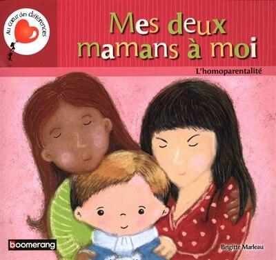 Mes Deux Mamans À Moi de Brigitte Marleau