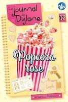 Le journal de Dylane Tome 12 Popcorn rose