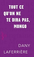 TOUT CE QU'ON NE TE DIRA PAS, MONGO