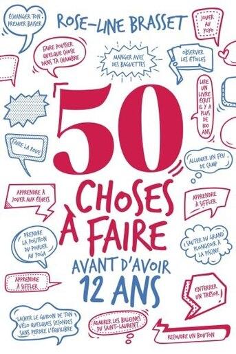 50 CHOSES A FAIRE AVANT D'AVOIR 12 ANS de Rose-Line Brasset