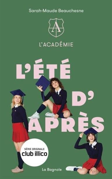 ACADÉMIE TOME 2 L'ÉTÉ D'APRÈS de Sarah-Maude Beauchesne