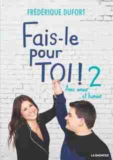 FAIS-LE POUR TOI! 2 de Frédérique Dufort