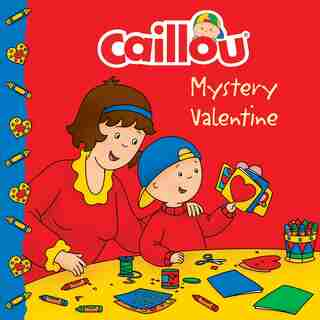 Caillou: Mystery Valentine by Eric Sévigny
