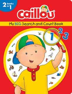 Caillou, My Big Search And Count Book by Anne Paradis
