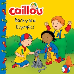 Book Caillou: Backyard Olympics by Kim Thompson