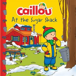 Book Caillou At The Sugar Shack by Carine Laforest