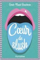 Cœur de slush: Nouvelle édition