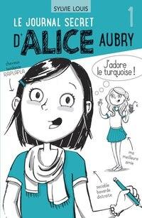 Le journal secret d'Alice Aubry 01