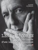 Leonard Cohen La vie fascinante d'une légende montréalaise