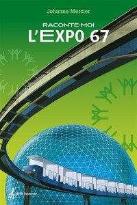 Raconte-moi L'Expo 67