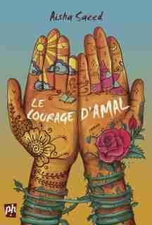 LE COURAGE D'AMAL de Aisha Saeed