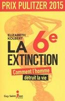 La 6e extinction - Comment l'homme détruit la vie