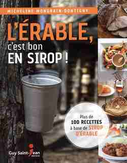 L'érable, c'est bon en sirop! by Micheline Mongrain-Dontigny