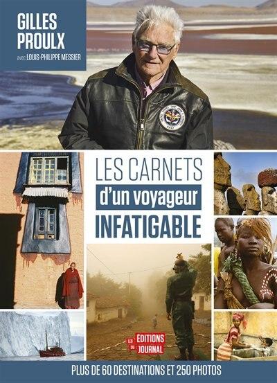 Carnets d'un voyageur infatigable by Gilles Proulx