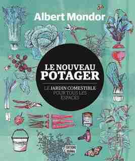 LE NOUVEAU POTAGER de Albert Mondor