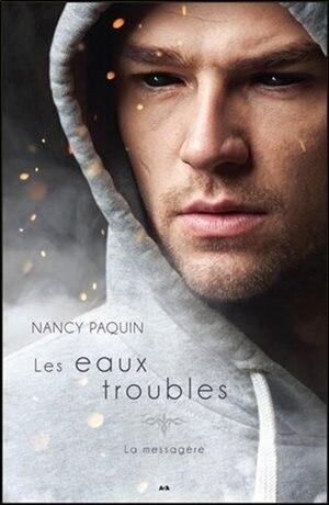 La messagère tome 3 Les eaux troubles by Nancy Paquin