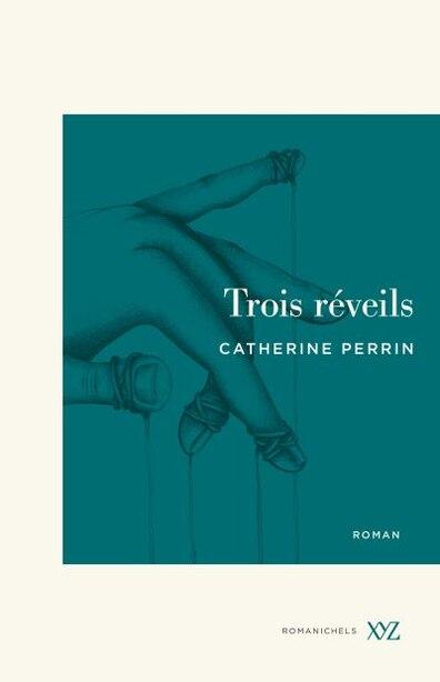 TROIS RÉVEILS by Catherine Perrin