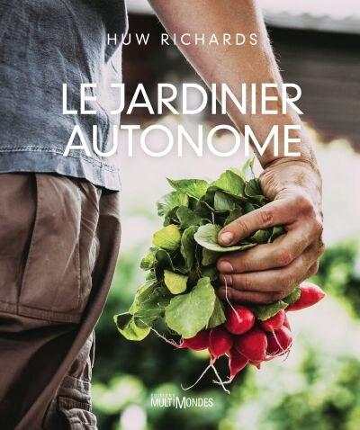 Le jardinier autonome by Huw Richards