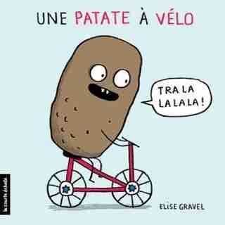 Une patate à vélo de Élise Gravel