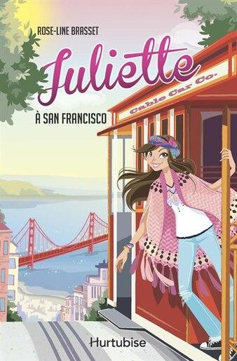 Juliette À San Francisco Tome 8 de Rose-Line Brasset