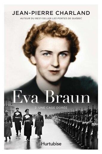 Eva Braun Tome 2 de Jean-Pierre Charland