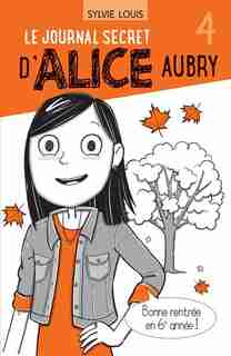 Le journal secret d'Alice Aubry Tome 4 de Sylvie Louis