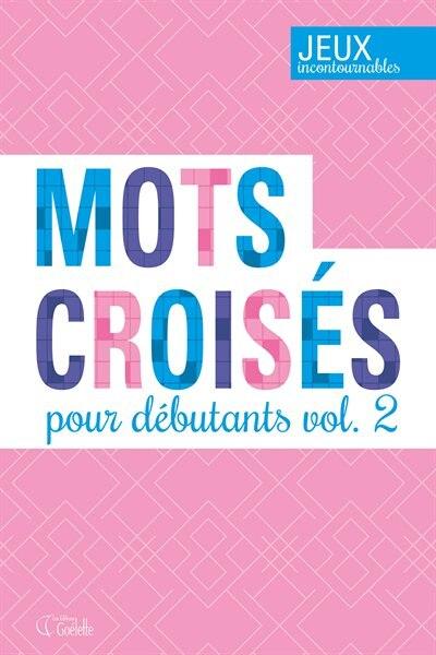 MOTS CROISES POUR DEBUTANT VOLUME 2 by COLLECTIF