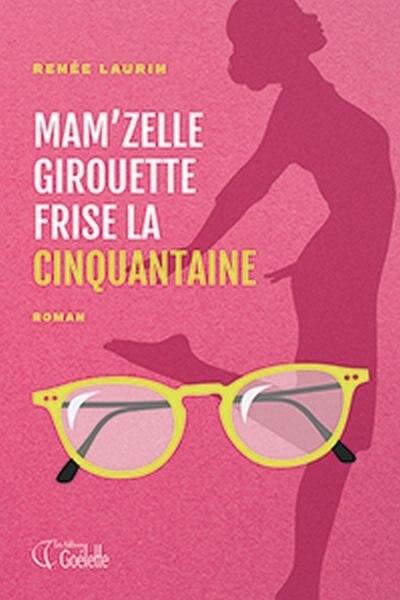 Mam'zelle Girouette frise la cinquantaine by Renée Laurin