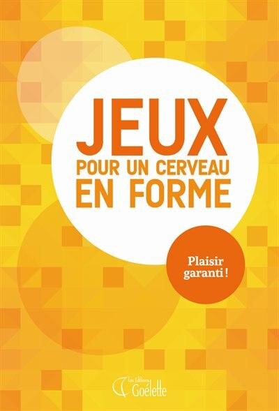 Jeux Pour Un Cerveau En Forme Tome 1 by COLLECTIF