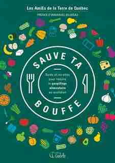 Sauve Ta Bouffe, Guide Et Recettes Pour Réduire Le Gaspillage by COLLECTIF