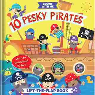 10 Pesky Pirates: A Lift-the-flap Book by Jayne Schofield