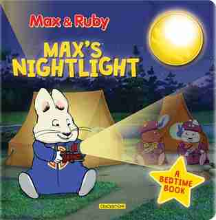 Max & Ruby: Max's Nightlight: A Bedtime Book by Nelvana