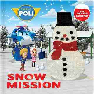 Robocar Poli: Snow Mission: With 2-way Sequins! by Roi Visual