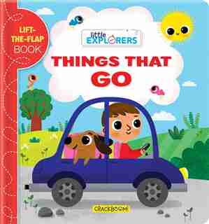 Little Explorers: Things That Go!: A Lift-the-flap Book by Sonia Baretti
