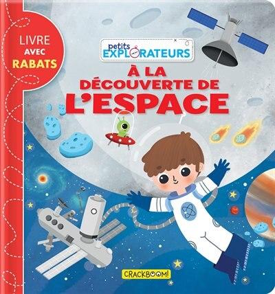 Petits Explorateurs: À La Découverte De L'espace by Sonia Baretti